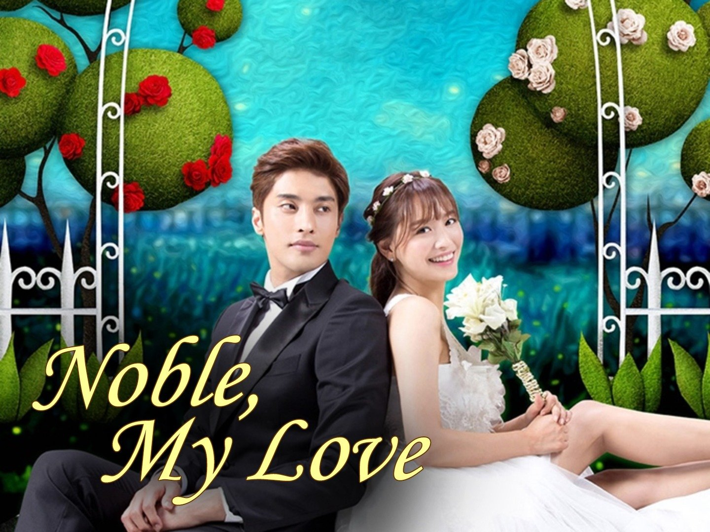 Noble, My Love - TV Show, Episode Guide & Schedule | TWC Central